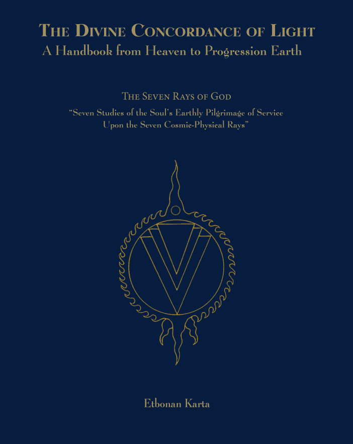 The Divine Concordance of Light - A Handbook from Heaven to Progression Earth
