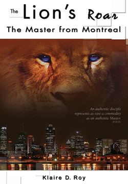 The Lion's Roar - The Master from Montreal